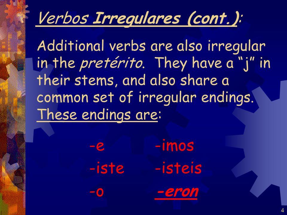 Verbos Irregulares (cont.):