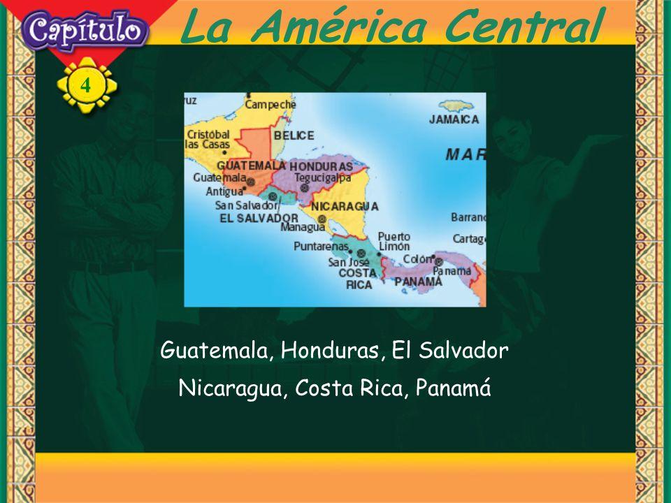 La América Central Guatemala, Honduras, El Salvador