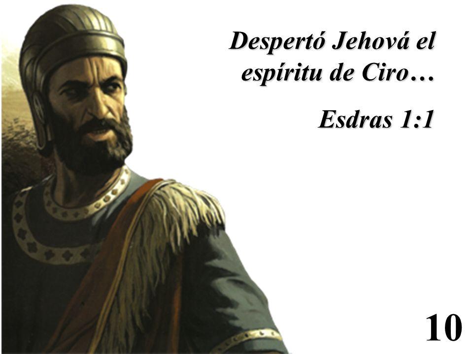 Despertó Jehová el espíritu de Ciro…