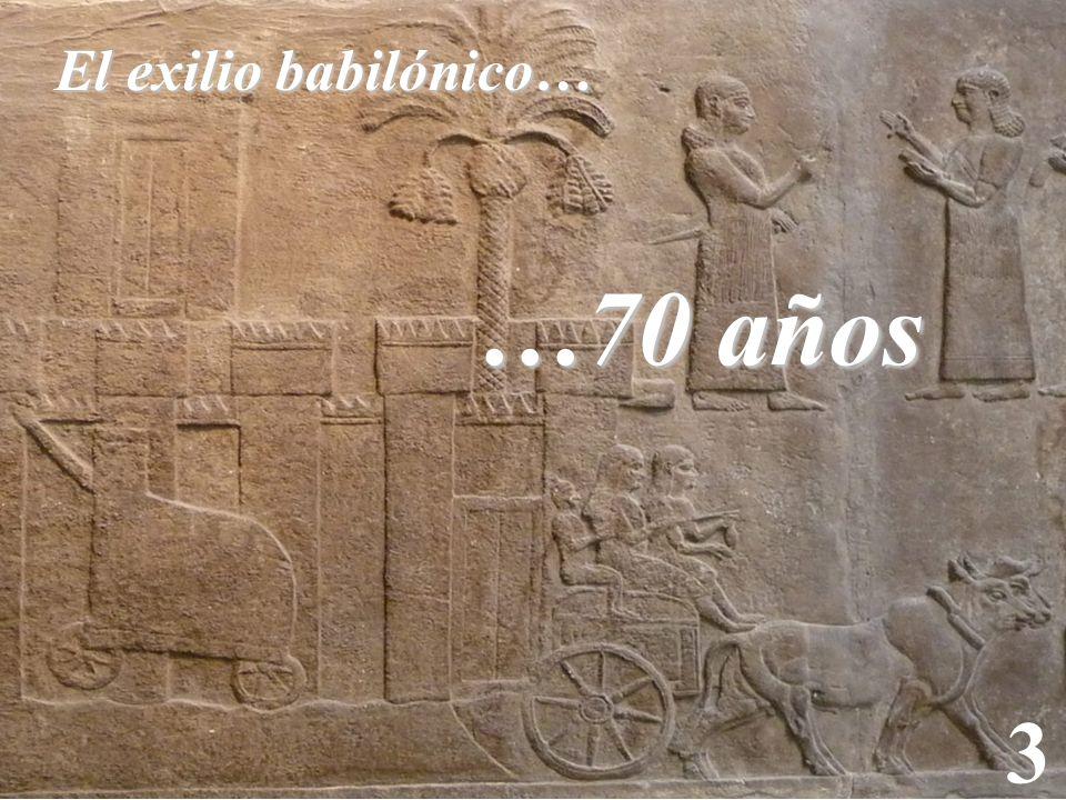El exilio babilónico… …70 años 3