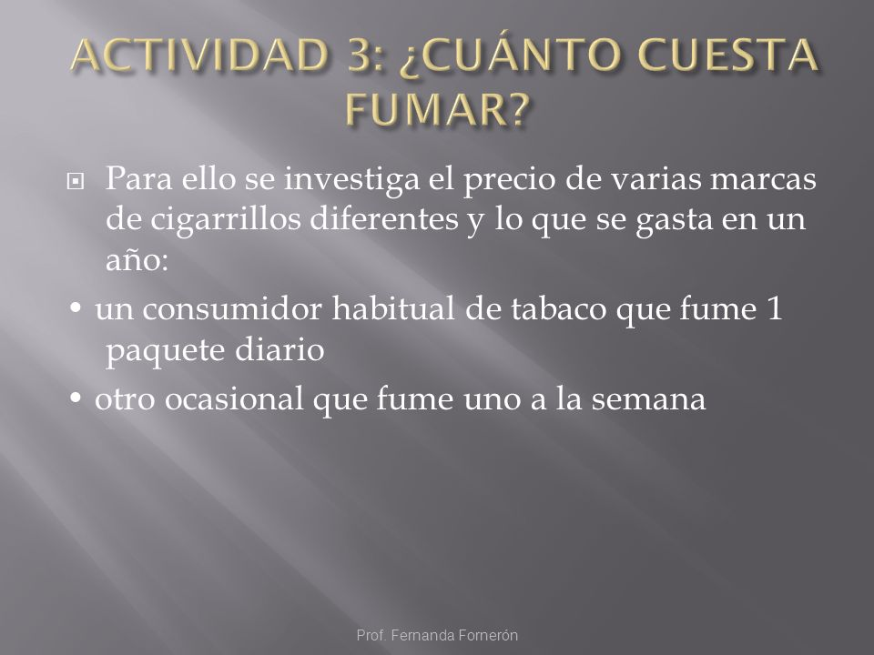 ACTIVIDAD 3: ¿CUÁNTO CUESTA FUMAR