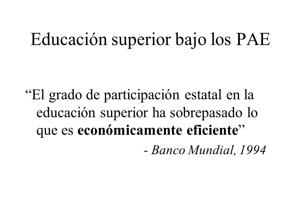 Educación superior bajo los PAE