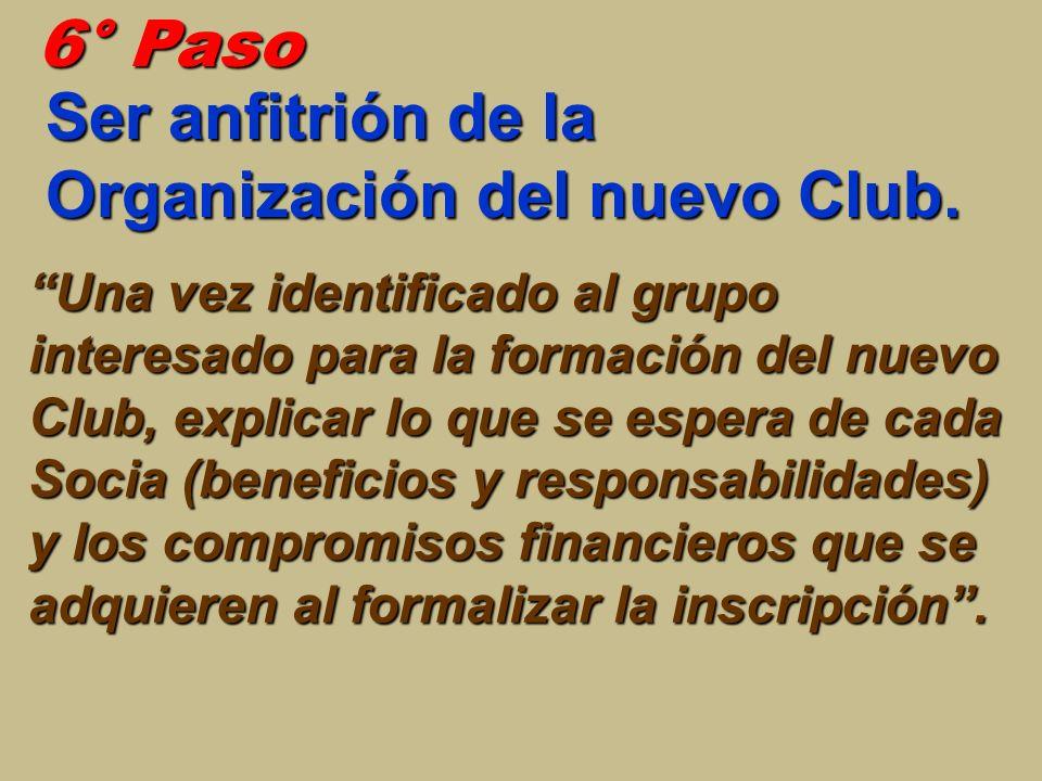 Ser anfitrión de la Organización del nuevo Club.