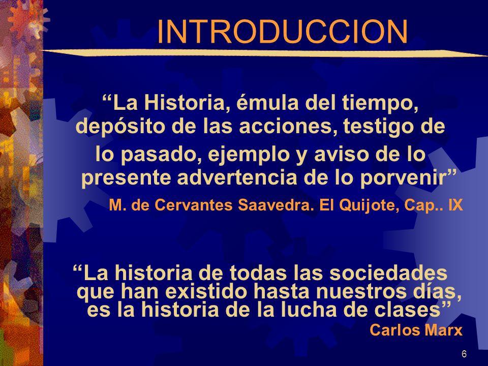 INTRODUCCION La Historia, émula del tiempo,