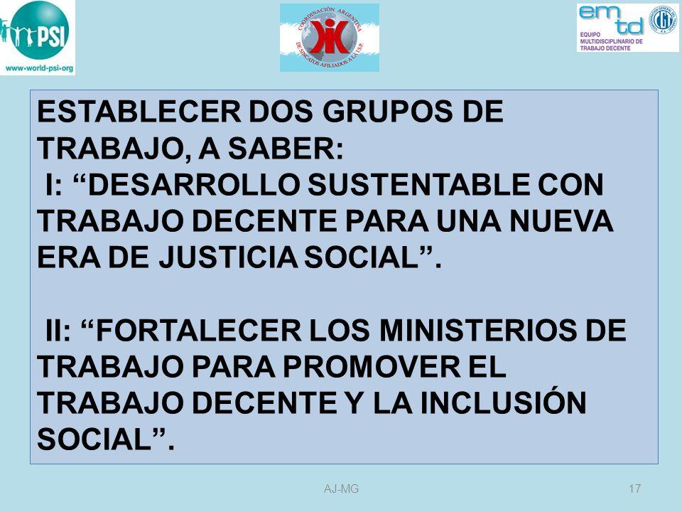 ESTABLECER DOS GRUPOS DE TRABAJO, A SABER: