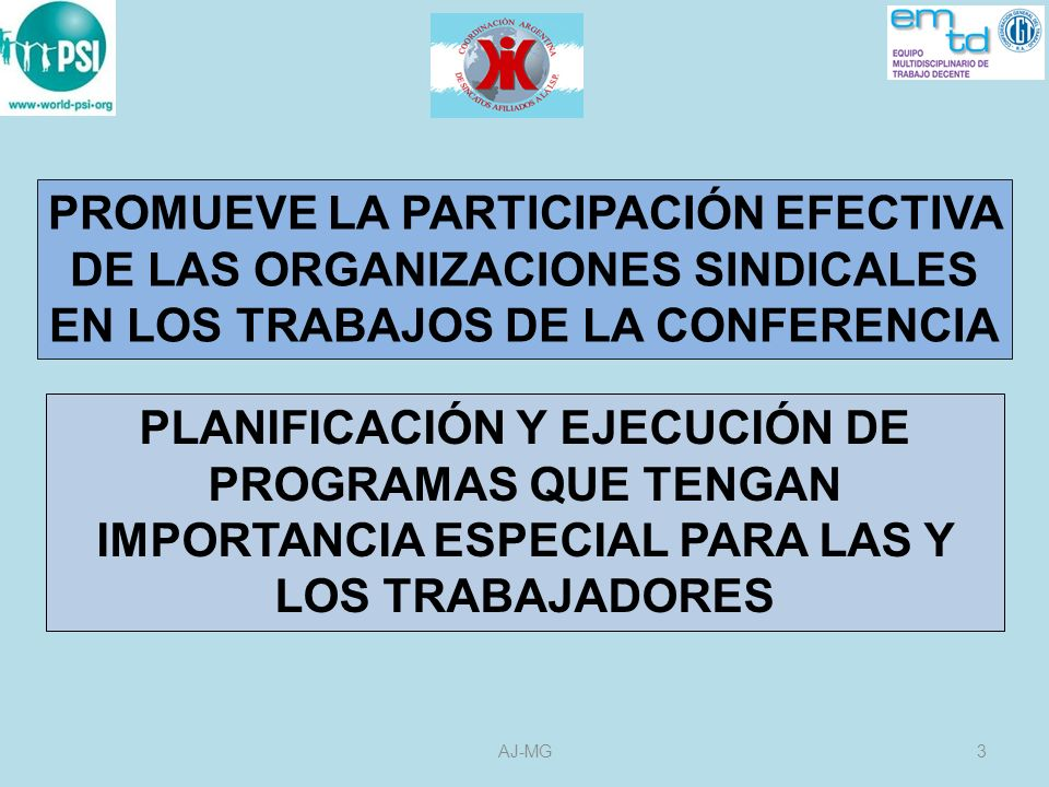 PROMUEVE LA PARTICIPACIÓN EFECTIVA DE LAS ORGANIZACIONES SINDICALES EN LOS TRABAJOS DE LA CONFERENCIA