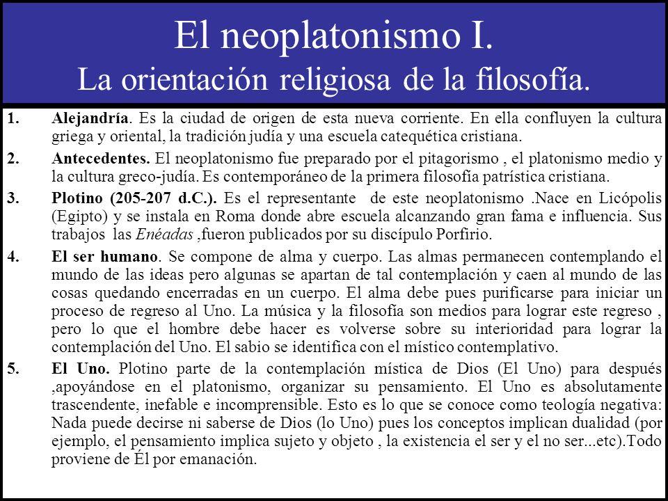El neoplatonismo I. La orientación religiosa de la filosofía.