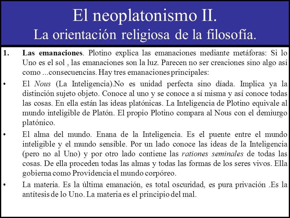 El neoplatonismo II. La orientación religiosa de la filosofía.