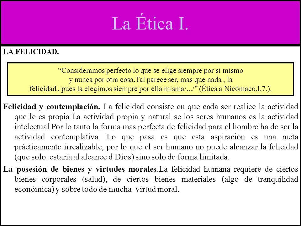 La Ética I. LA FELICIDAD.
