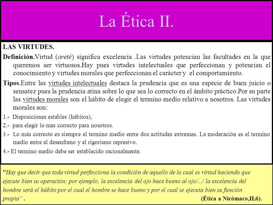 La Ética II. LAS VIRTUDES.