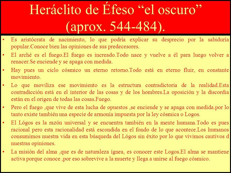 Heráclito de Éfeso el oscuro (aprox. 544-484).