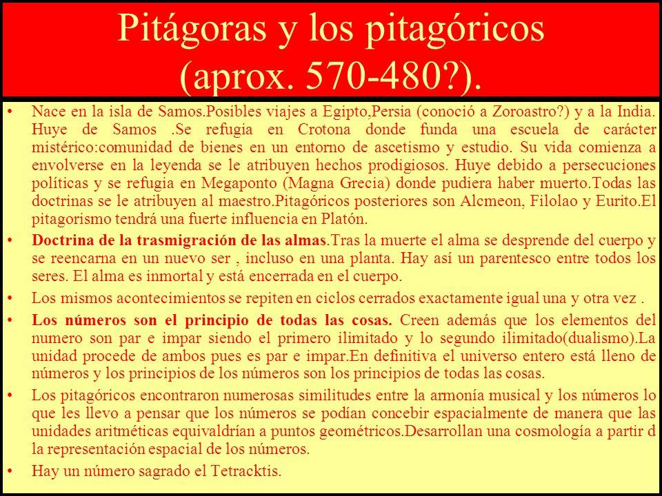 Pitágoras y los pitagóricos (aprox. 570-480 ).