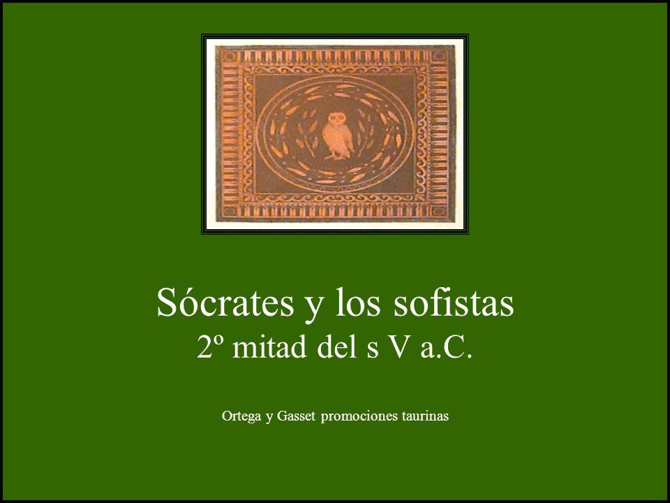 Sócrates y los sofistas 2º mitad del s V a. C
