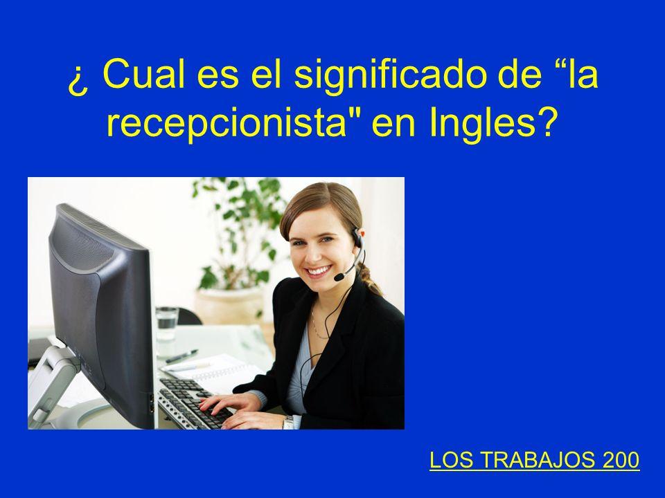 ¿ Cual es el significado de la recepcionista en Ingles