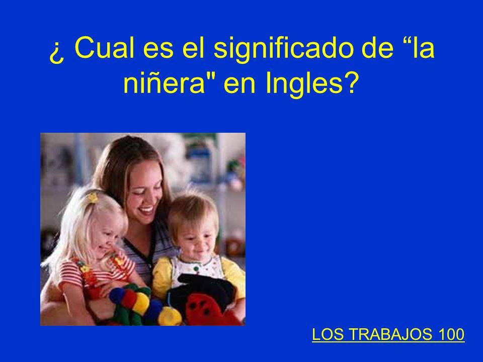 ¿ Cual es el significado de la niñera en Ingles