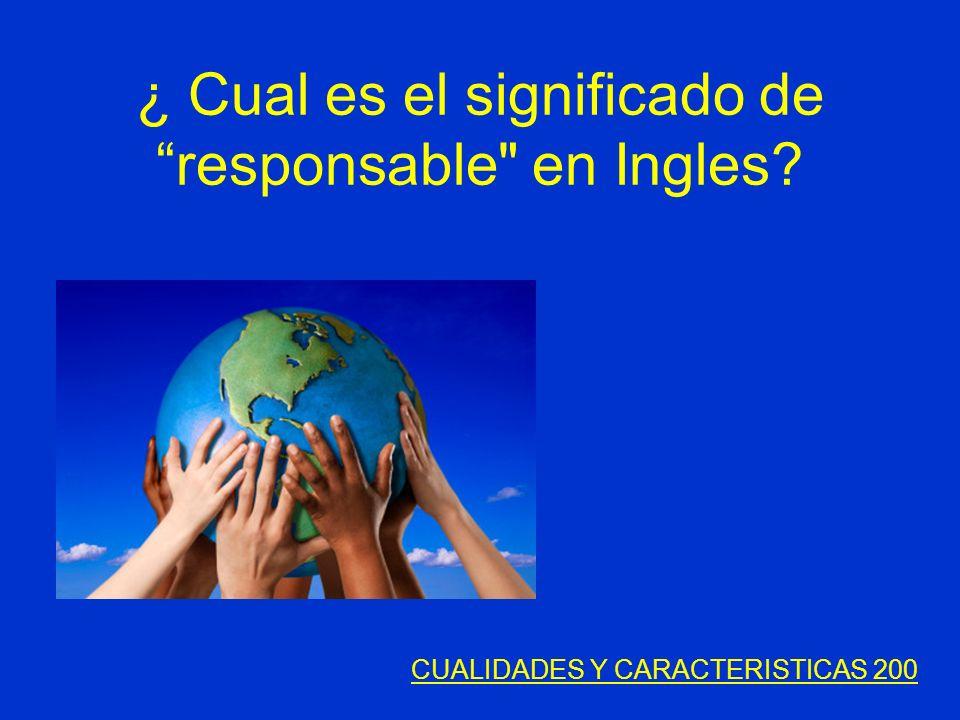 ¿ Cual es el significado de responsable en Ingles