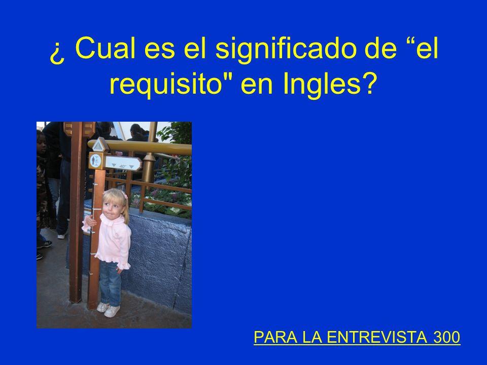 ¿ Cual es el significado de el requisito en Ingles