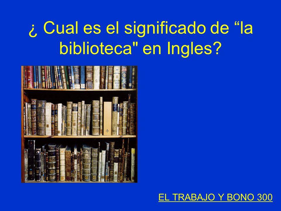 ¿ Cual es el significado de la biblioteca en Ingles