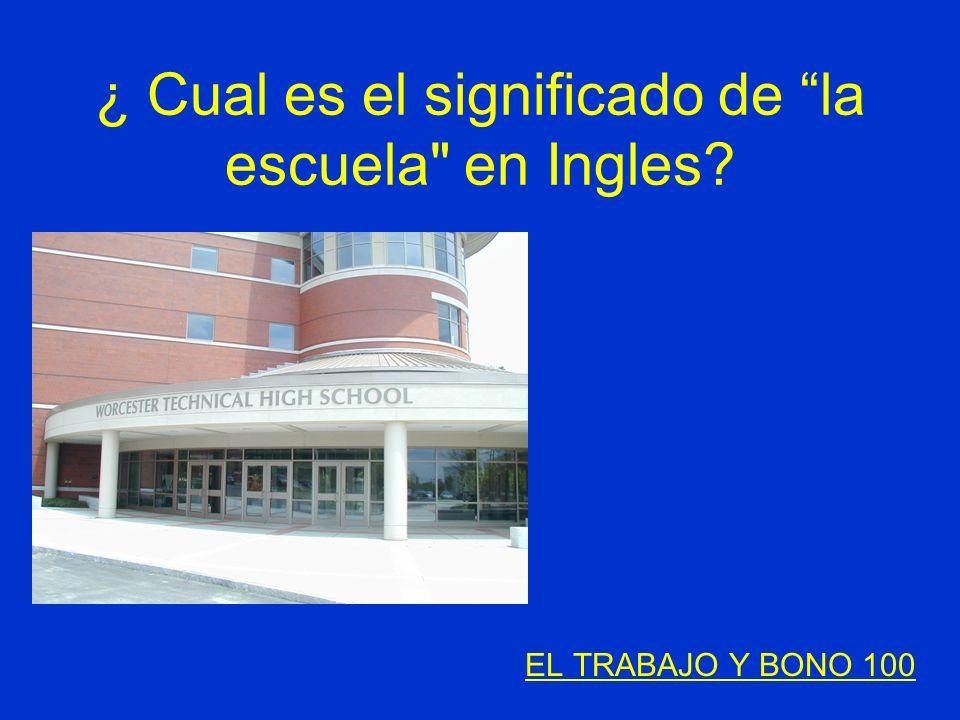 ¿ Cual es el significado de la escuela en Ingles