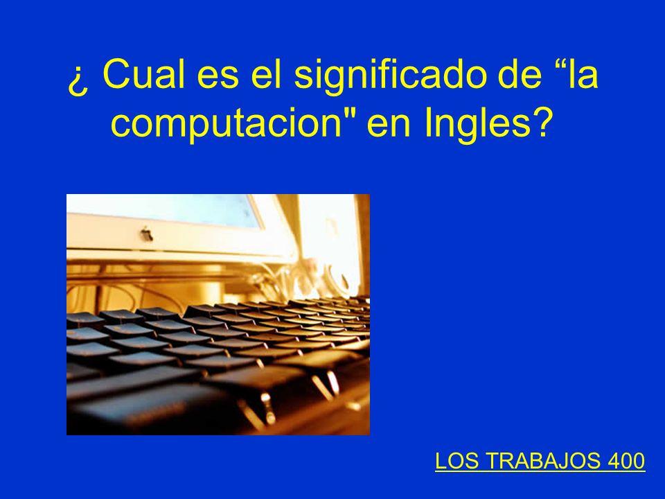 ¿ Cual es el significado de la computacion en Ingles