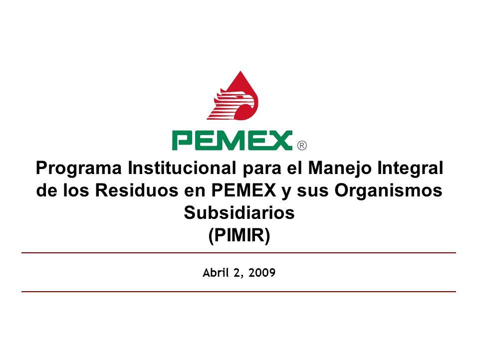 Programa Institucional para el Manejo Integral de los Residuos en PEMEX y sus Organismos Subsidiarios (PIMIR)