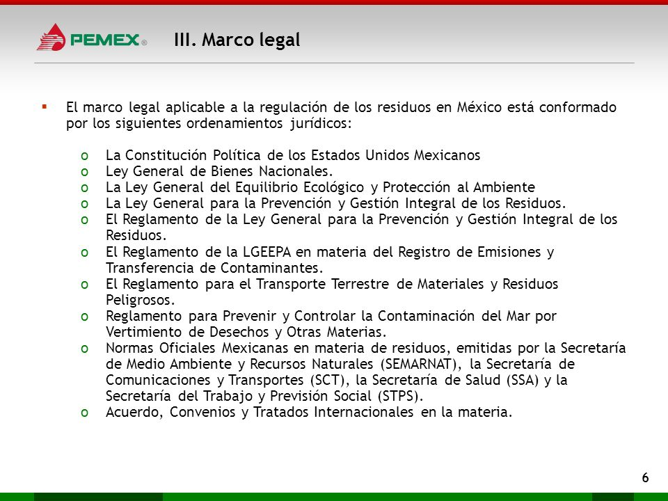 III. Marco legalEl marco legal aplicable a la regulación de los residuos en México está conformado por los siguientes ordenamientos jurídicos: