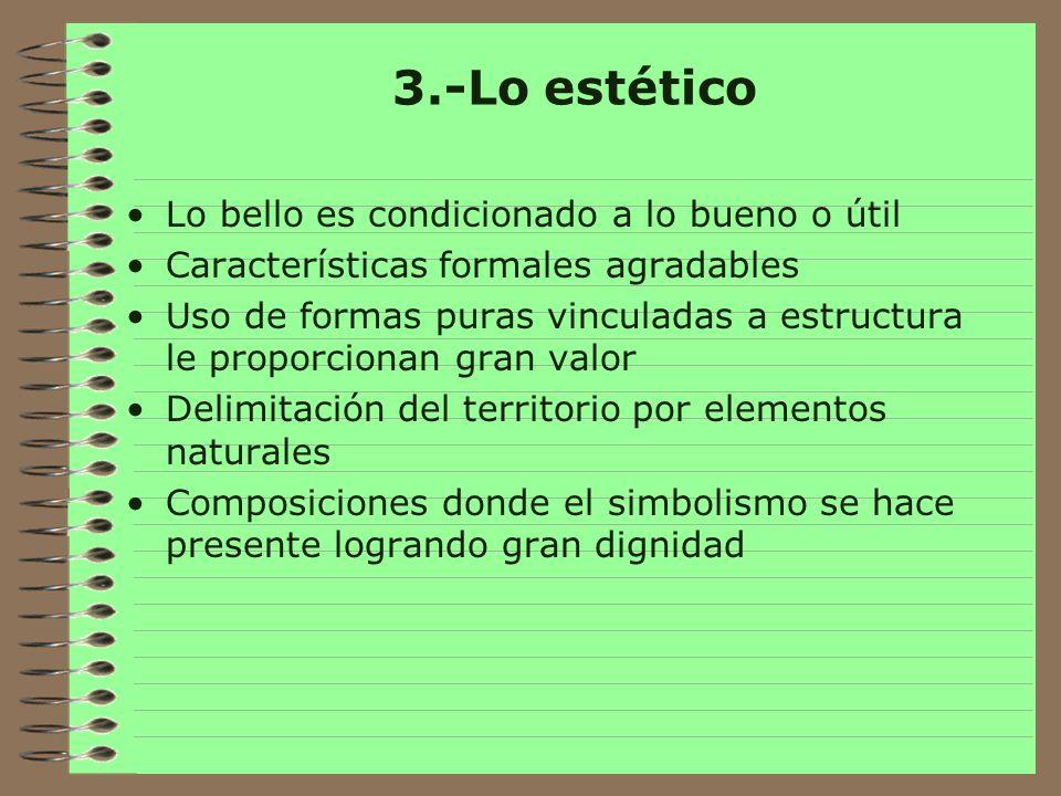 3.-Lo estético Lo bello es condicionado a lo bueno o útil