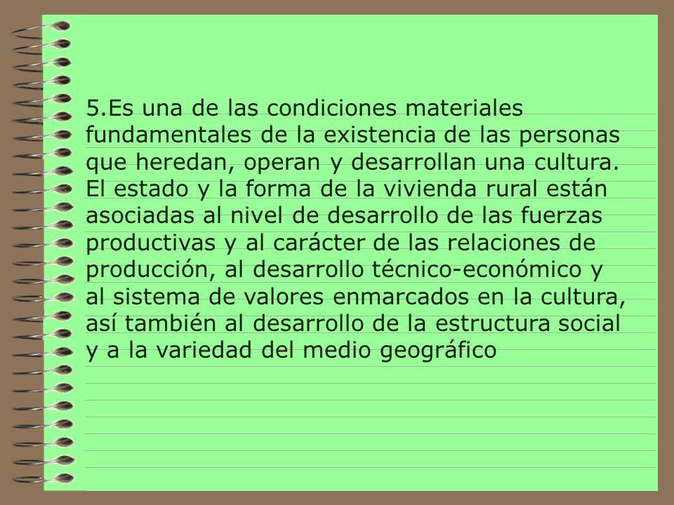 5.Es una de las condiciones materiales fundamentales de la existencia de las personas que heredan, operan y desarrollan una cultura.