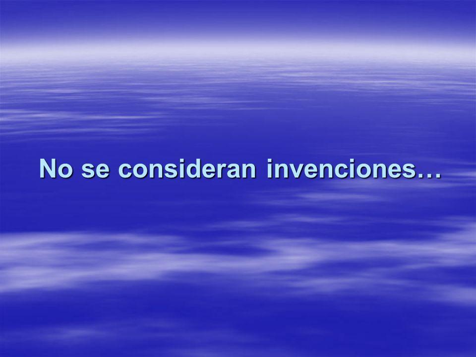 No se consideran invenciones…