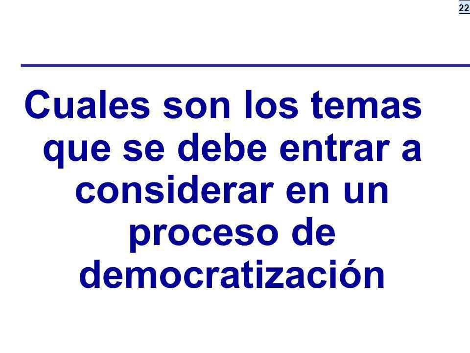 Cuales son los temas que se debe entrar a considerar en un proceso de democratización