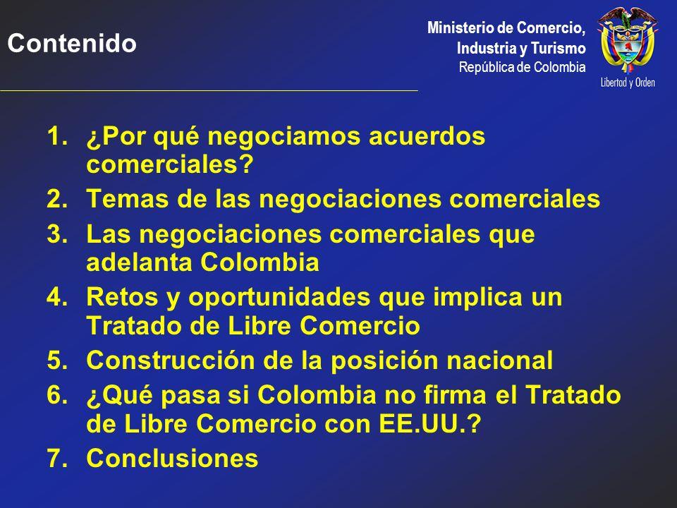 Contenido ¿Por qué negociamos acuerdos comerciales Temas de las negociaciones comerciales. Las negociaciones comerciales que adelanta Colombia.