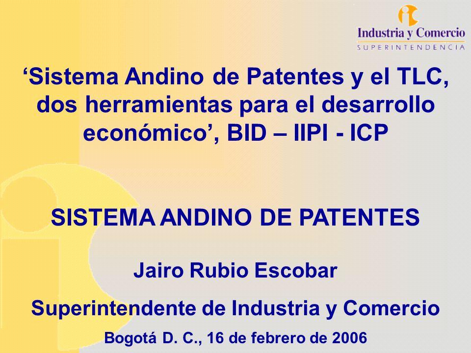SISTEMA ANDINO DE PATENTES Superintendente de Industria y Comercio