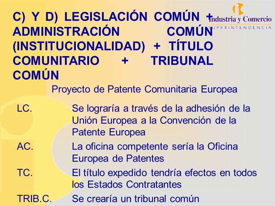 C) Y D) LEGISLACIÓN COMÚN + ADMINISTRACIÓN COMÚN (INSTITUCIONALIDAD) + TÍTULO COMUNITARIO + TRIBUNAL COMÚN