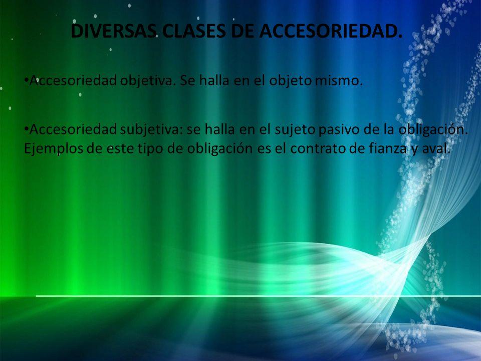 DIVERSAS CLASES DE ACCESORIEDAD.