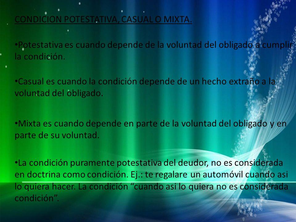 CONDICION POTESTATIVA, CASUAL O MIXTA.
