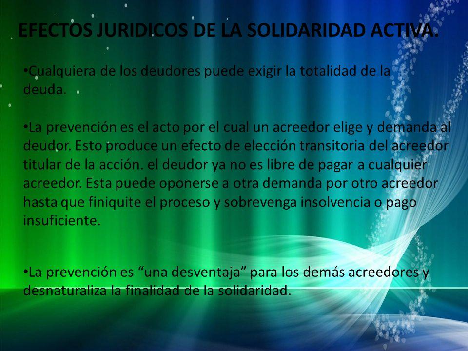 EFECTOS JURIDICOS DE LA SOLIDARIDAD ACTIVA.
