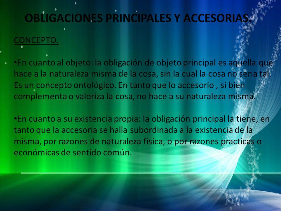 OBLIGACIONES PRINCIPALES Y ACCESORIAS.