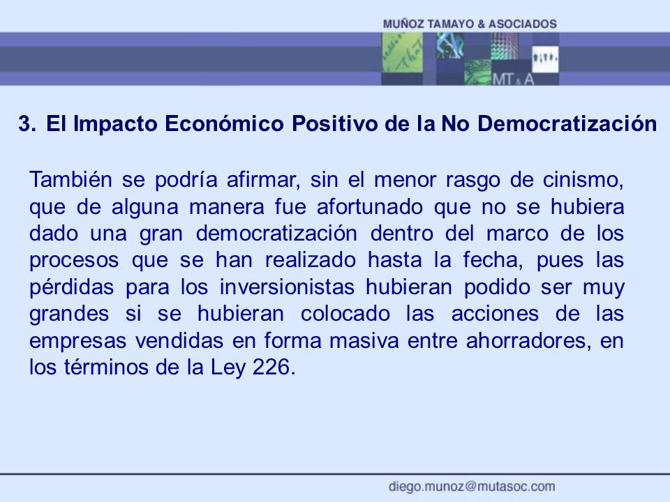 3. El Impacto Económico Positivo de la No Democratización