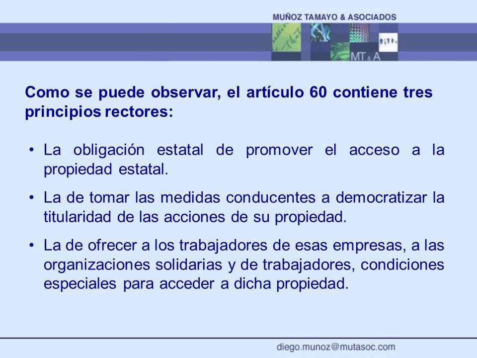 Como se puede observar, el artículo 60 contiene tres principios rectores: