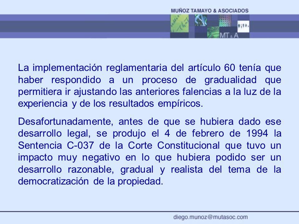 La implementación reglamentaria del artículo 60 tenía que haber respondido a un proceso de gradualidad que permitiera ir ajustando las anteriores falencias a la luz de la experiencia y de los resultados empíricos.