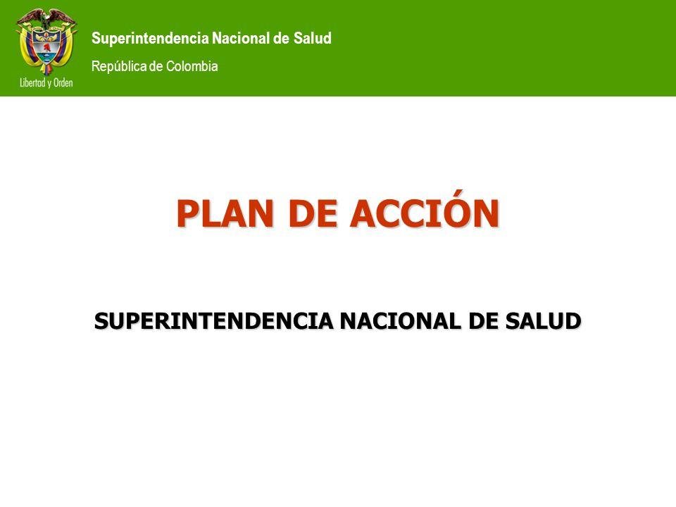 PLAN DE ACCIÓN SUPERINTENDENCIA NACIONAL DE SALUD