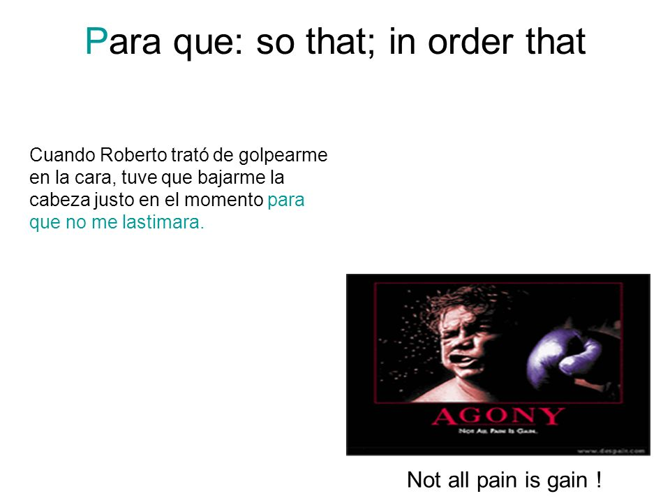 Para que: so that; in order that