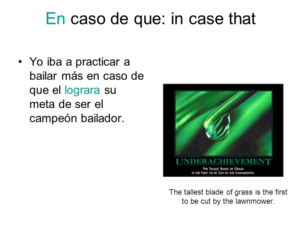 En caso de que: in case that