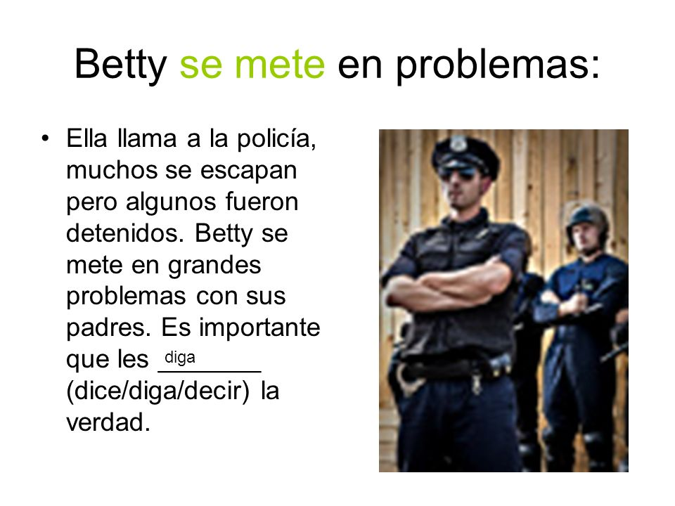 Betty se mete en problemas: