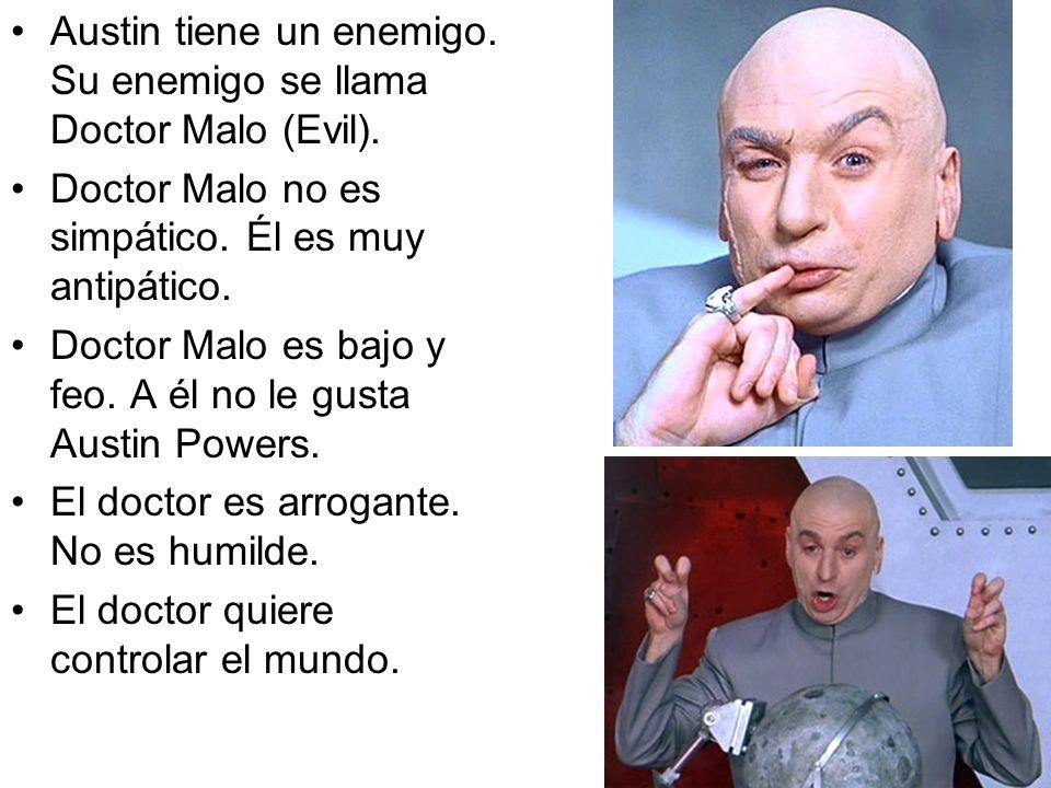 Austin tiene un enemigo. Su enemigo se llama Doctor Malo (Evil).