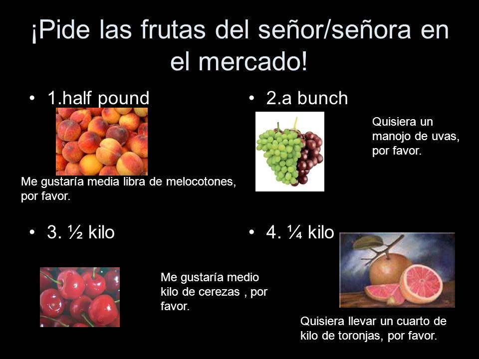 ¡Pide las frutas del señor/señora en el mercado!