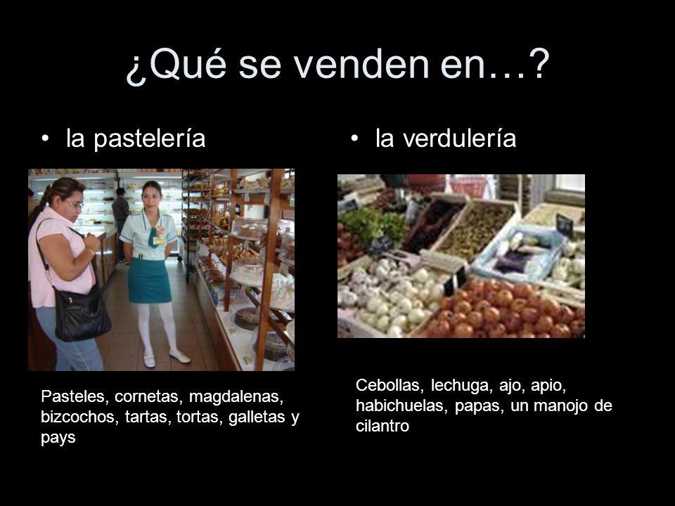¿Qué se venden en… la pastelería la verdulería