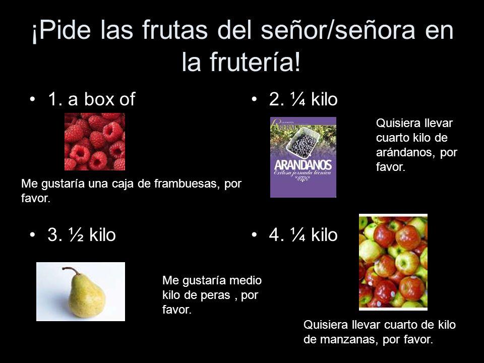 ¡Pide las frutas del señor/señora en la frutería!
