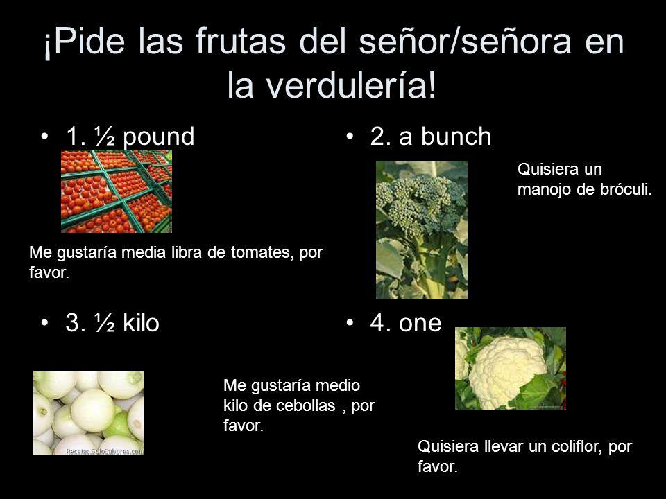 ¡Pide las frutas del señor/señora en la verdulería!