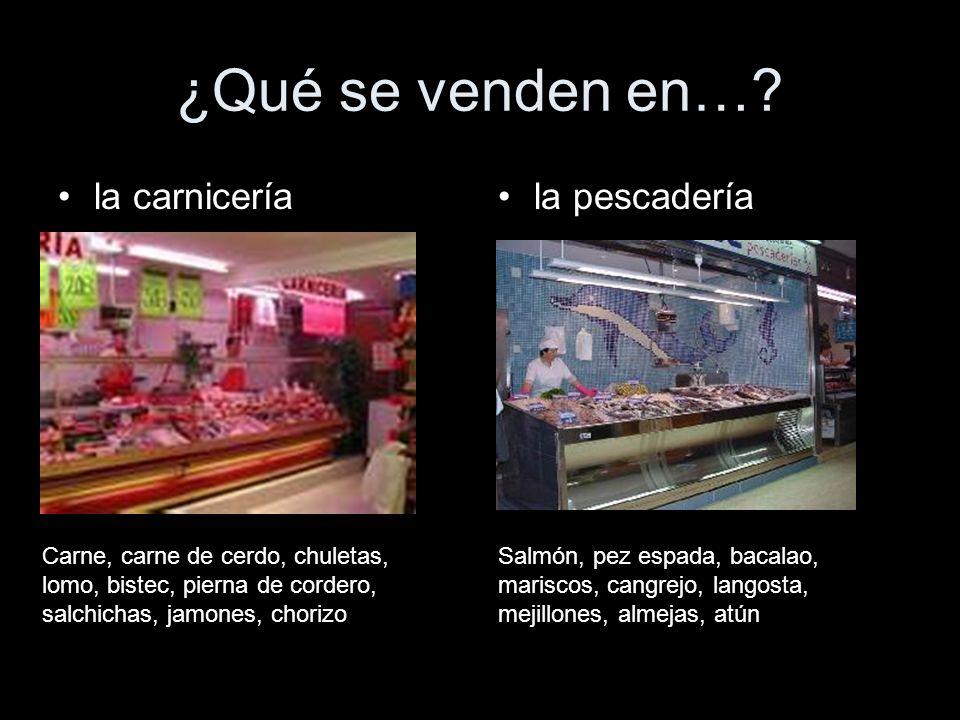 ¿Qué se venden en… la carnicería la pescadería